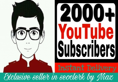 Wonderful pack 2k/2000+ Real youtube Subscribe non drop guaranteed and complete within 24 hours or less