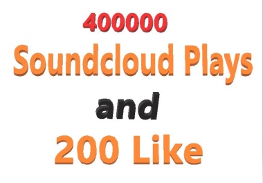 400,000  SPECIAL NON DROP SOUNDCLOUD PLAY/S DONE IN 7 DAYS  AND 200  SOUNDCLOUD LIKE
