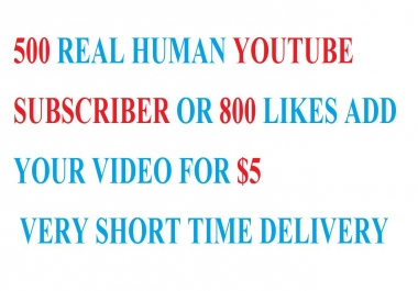 500 REAL HUMAN YOUTUBE SUBSCRIBER OR 1000 LIKES ADD YOUR VIDEO VERY SHORT TIME DELIVERY