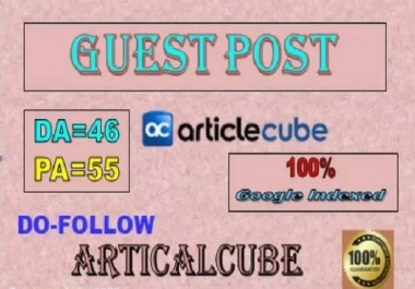 Write and Publish Guest Post on Articlecube.com with dofollow link