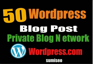 Permanent 50 PBN BLOG POST (WordPress) for excellent website and YouTube seo