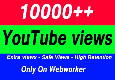 10000 to 12000 High Quality YouTube Views with choice Extra service 1000, 2000, 5000,10000, 20000, 20k 25000, 25k and 50,000, 50k, 100,000 100k, 250k, 500k YouTube video Views