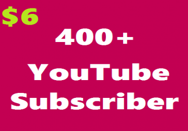 Add Instant 400+ Real YouTube Subscribers All are Real & Never Drop Guarantee  Get Very Fast
