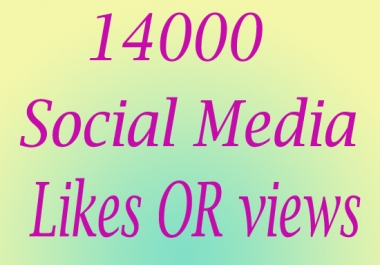 Ultra Fast 14000 Social Media Photo LlKE or Video VlEW