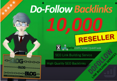 Reseller offer - 10,000 DO-FOLLOW Backlinks