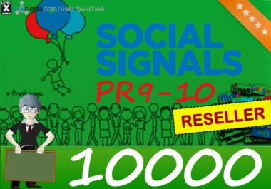 Reseller offer - 10,000 PR9 - PR7 Social Signals with backlink