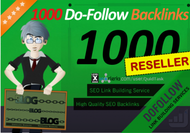 Reseller offer - 1000 Do-Follow High Quality Backlinks