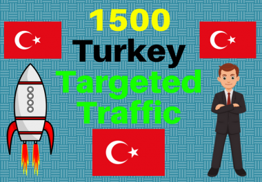 1500 TURKEY TARGETED traffic to your web or blog site. Adsense safe and Good Alexa rank