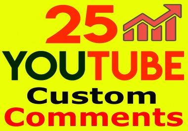 Real 25+ Youtube Custom Comments in your video