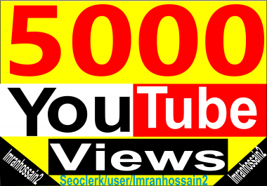 Supper fast delivery 5,000-6000 Youtube High retention Views For your videos