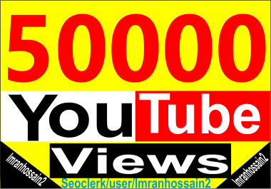 Supper Fast 50k+/50,000+ Nondrop High Retention HQ Youtube Video Views Life time Guaranteed