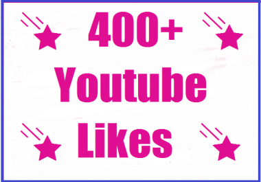 400+ Youtube likes Super Fast delivery 12-24 Hours complete