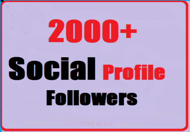 2000+ Social Media Profile Followers very fast and Instant Start