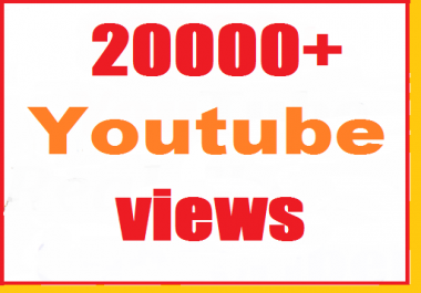 20000+ Youtube views non drop super fast delivery just