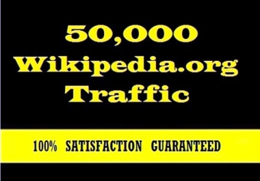 Professionally Deliver 50,000 Traffic From Wikipedia.org