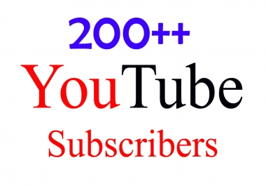 200++YouTube Sub criber with fast delivery Only