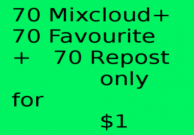 Mixcloud  80 Favoriteor like with 70 Repost with 80 coment For your track