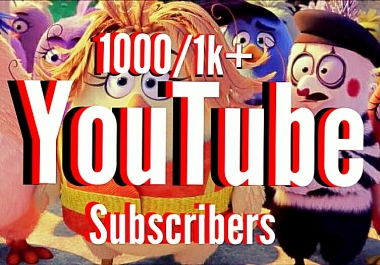 1000/1k High quality YouTube Channel Subscribers