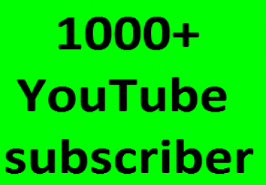 1000++ you tube subscribers or 4000 you tube likes  fast dalevery
