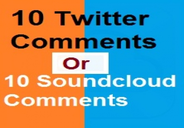 Buy 10 Twitter Comments Or 10 Soundcloud Comments within 24 hours