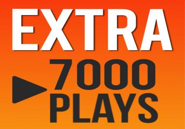 7000 Plays EXTRA Offer