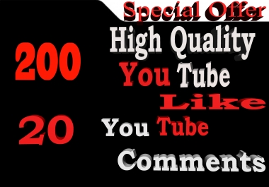 200 High Quality YouTube Like and 20 YouTube Comments Only