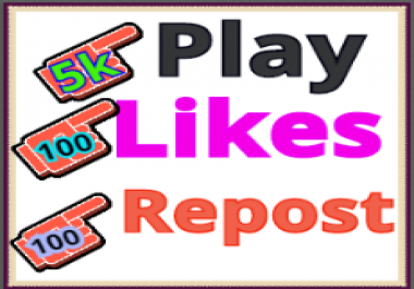 Get  5000 Play High Quality 100 Likes  100 Repost