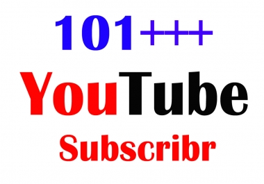 101 YouTube Sub criber with fast delivery Only