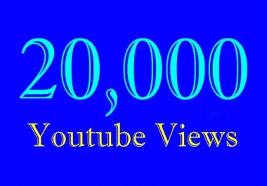20000 Or 20K Or 20,000 Video Views with choice Extra service 1000, 2000, 3000, 5000, 10000, 15000, 20000, 25000, 40000, and 50,000, 50k, 100,000 100k, 200K, 300K, 500K, 1 Million View