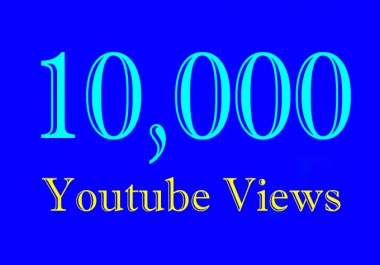 10000 Or 10K Or 10,000 Video Views with choice Extra service 1000, 2000, 3000, 5000, 10000, 15000, 20000, 25000, 40000, and 50,000, 50k, 100,000 100k, 200K, 300K, 500K, 1 Million