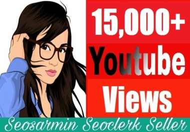 Guaranteed 15,000+High Retention YouTube Views Non Drop Refill Guaranteed And Very Fast In Complete Just