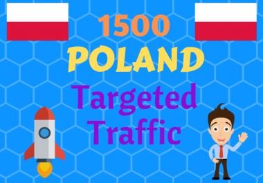 1500 Poland TARGETED traffic to your web or blog site. Get Adsense safe and get Good Alexa rank