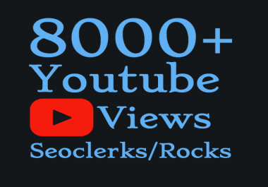 I will Add 8,000+ High Quality Youtube views