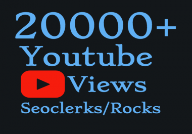 I will Add 20,000-25,000+ High Quality Youtube views