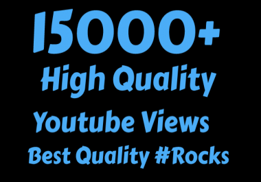 I will Add 15000+ High Quality Youtube vie'ws
