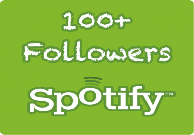 100+ Spotify Followers Safe & Super Fast Delivery