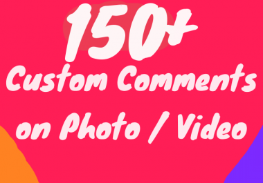 150+ Custom Comments on Photo or Video Instant + Superfast