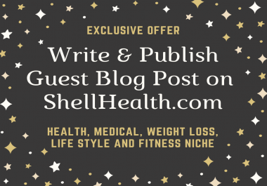 Write and Publish guest post article on ShellHealth
