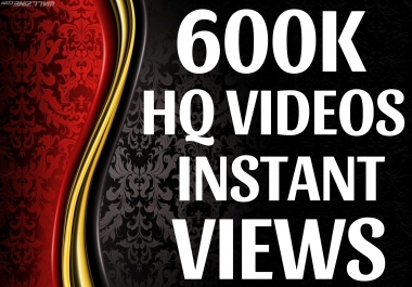 Get Instant 600K+ VIEWS ON YOUR VIDEOS