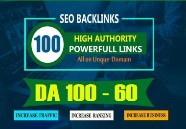 Build 100 Unique Domain SEO Backlinks On DA 100 Sites