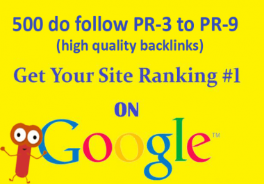 do 500 do follow PR 3 to 9 backlinks to get rank on google