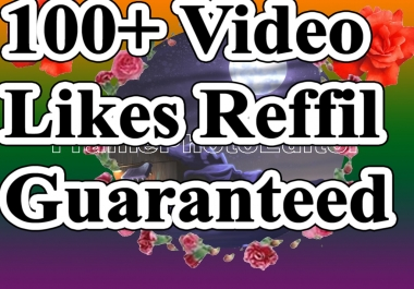 100+  Video Likes with Super Fast Delivery And Refill Guaranteed