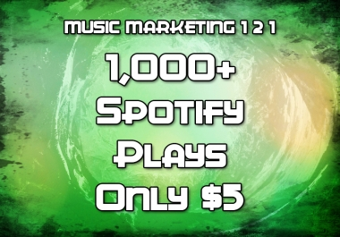 1,000+ / 1000+ / 1k+ SpotifyPlays (REAL PLAYS - NO BOTS)