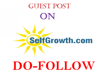 Publish A Do-Follow guest post on Selfgrowth. com