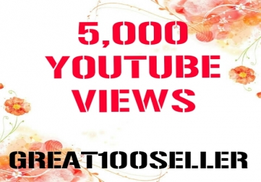 5,000 Y0U TUBE Views fast delivery