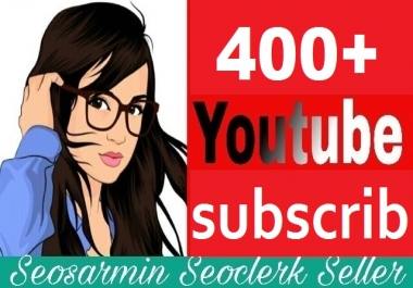 Super Offer 400+ Youtube Subs'criber Non Drop refill Guaranteed And Instant Start Just