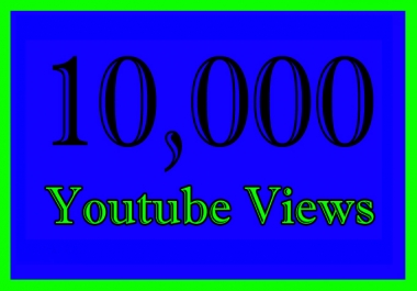 10000 Or 10K Or 10,000 YouTube Views with choice Extra service 1000, 2000, 3000, 5000, 10000, 15000, 20000, 25000, 40000 and 50,000, 50k, 100,000 100k, 200K, 300K, 500K, 1 Million