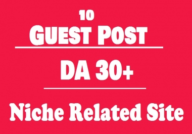 Free Offer - Publish 15 High Authority Guest Post on Niche Relevant sites DA45+