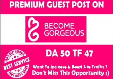 Write And Publish A Guest Post On  becomegorgeous.com