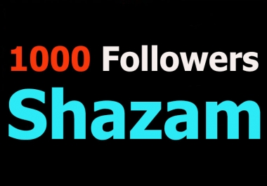Add 1000 Followers to your Shazam profile